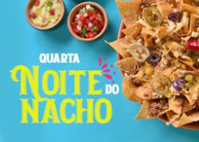 Quarta do Nacho 20% off