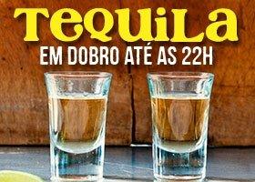 Sexta e sábado Tequila em dobro